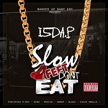 Slow Feet Don't Eat