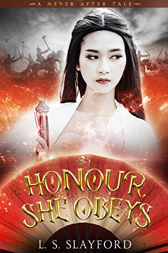 Honour, She Obeys: A Dark and Twisted Mulan Retelling (A Never After Tale) (English Edition)