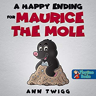 A Happy Ending for Maurice the Mole: Children's Stories Brought to Life by Playtime Books cover art