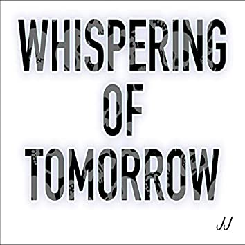 Whispering of Tomorrow, Vol. 1