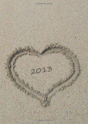 Tagebuch Kalender 2013 - Herz im Sand: Endlich genung Platz für dein Leben! DIN A4, 1 Tag pro Seite