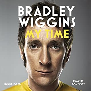 My Time                   By:                                                                                                                                 Bradley Wiggins                               Narrated by:                                                                                                                                 Tom Watt                      Length: 6 hrs and 50 mins     14 ratings     Overall 4.6