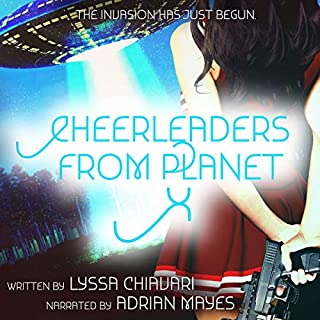 Cheerleaders From Planet X                   By:                                                                                                                                 Lyssa Chiavari                               Narrated by:                                                                                                                                 Adrian Mayes                      Length: 6 hrs and 18 mins     15 ratings     Overall 4.3