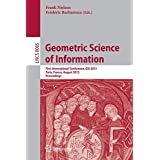 Geometric Science of Information: First International Conference, GSI 2013, Paris, France, August 28-30, 2013, Proceedings (Lecture Notes in Computer Science (8085))