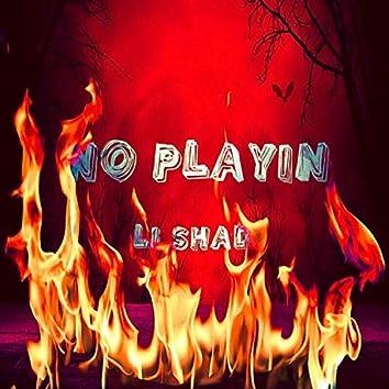 No Playin'