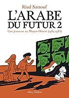 L'Arabe du futur 02: Une jeunesse au Moyen-Orient, 1984-1985