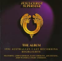 Jesus Christ Superstar: The Album - 1992 Australian Cast Recording Highlights by Andrew Lloyd Webber (1998-06-30)