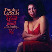 Making A Good Thing Better: The Complete Westbound Singles 1970-76 by Denise LaSalle (2013-04-02)