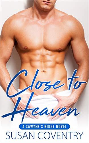 Close to Heaven: A Sawyer's Ridge Novel (English Edition)