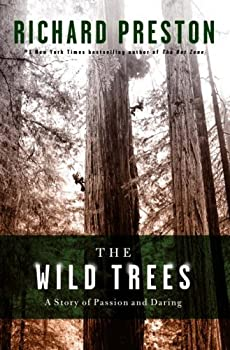 The Wild Trees  A Story of Passion and Daring