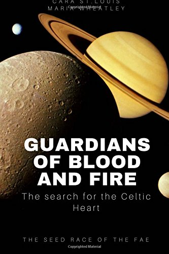 Guardians of Blood and Fire: The Search for the Celtic Heart