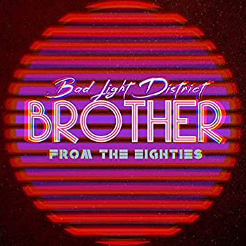 Brother from the Eighties