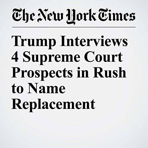Trump Interviews 4 Supreme Court Prospects in Rush to Name Replacement copertina