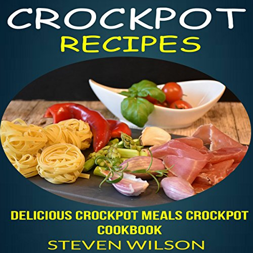 Crockpot Recipes audiobook cover art