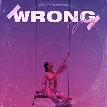 Wrong (Acoustic Breakdown)