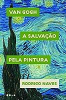 Van Gogh - A salvacao pela pintura (Em Portugues do Brasil)
