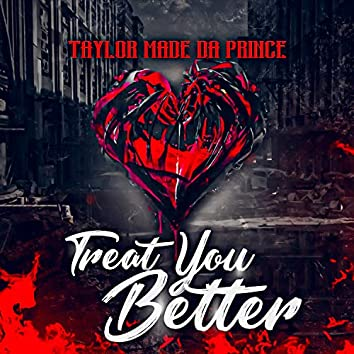 Treat You Better