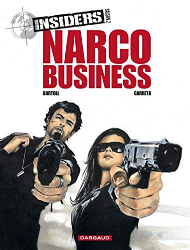 Insiders, saison 2, tome 1 : Narco business
