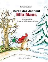 Durch das Jahr mit Ella Maus: Abenteuerliche Herbst- und Wintergeschichten