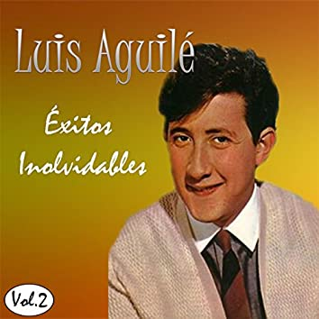 Luis Aguilé - Éxitos Inolvidables, Vol. 2
