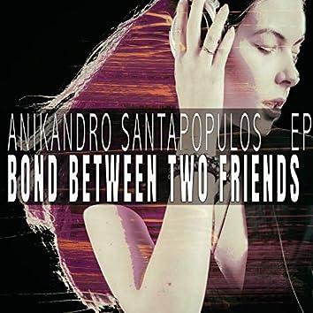 Bond Between Two Friends - EP