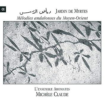 Jardin de Myrtes: Mélodies andalouses du Moyen-Orient