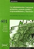 La administración concursal: actuación, estatuto jurídico, responsabilidades y funciones: Biblioteca Básica de Práctica Procesal nº 401 (Biblioteca Basica)
