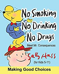 Image: No Smoking, No Drinking, No Drugs | Paperback: 42 pages | by Sally Huss (Author). Publisher: Sally Huss/Huss Publishing (October 29, 2017)