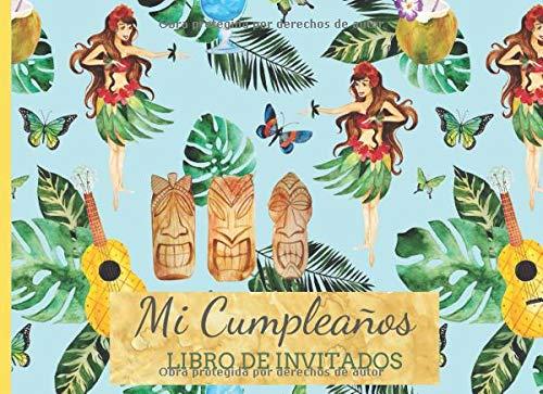 Mi Cumpleaños Libro de Invitados: Libro de firmas para fiesta de Cumpleaños para Mujer Tema Fiesta Hawaiiana Hula Aqua Ukulele Recuerdos mensajes y ... a celebracion 40 paginas a color 8.25 x 6 in