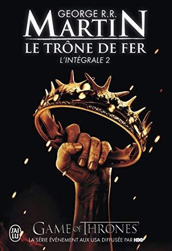 Le Trone de Fer, L'Integrale - 2 (Semi-Poche) (French Edition) by George Martin(2010-01-01)