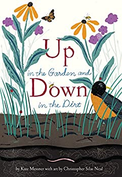 Up in the Garden and Down in the Dirt   Spring Books for Kids Gardening for Kids Preschool Science Books Children s Nature Books