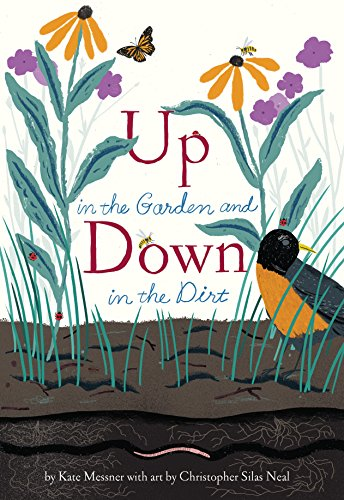 Up in the Garden and Down in the Dirt: (Spring Books for Kids, Gardening for Kids, Preschool Science Books, Children's Nature Books)
