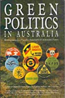 Green Politics in Australia: A Collection of Essays