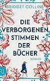 Die verborgenen Stimmen der Bücher: Roman