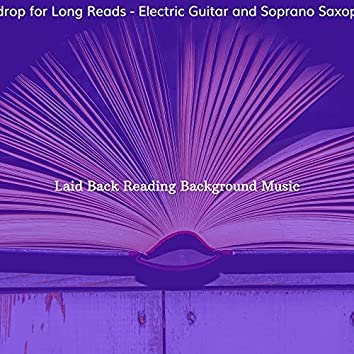 Backdrop for Long Reads - Electric Guitar and Soprano Saxophone
