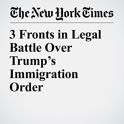 3 Fronts in Legal Battle Over Trump's Immigration Order copertina