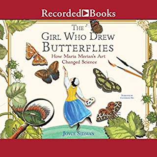 The Girl Who Drew Butterflies     How Maria Merian's Art Changed Science              By:                                                                                                                                 Joyce Sidman                               Narrated by:                                                                                                                                 Catherine Ho                      Length: 1 hr and 51 mins     Not rated yet     Overall 0.0