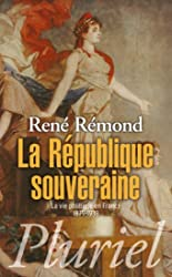 La République souveraine - La vie politique en France (1879-1939) de René Rémond
