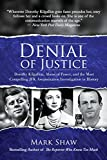 Denial of Justice: Dorothy Kilgallen, Abuse of Power, and the Most Compelling JFK Assassination Investigation...