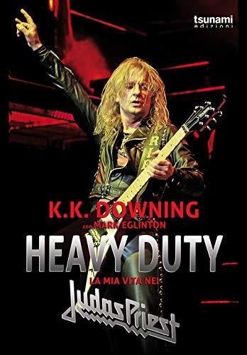 Heavy Duty. La mia vita nei Judas Priest
