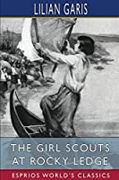 The Girl Scouts at Rocky Ledge (Esprios Classics)