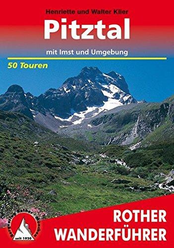 Pitztal. Mit Imst und Umgebung. 50 ausgewählte Berg- und Talwanderungen (Rother Wanderführer)