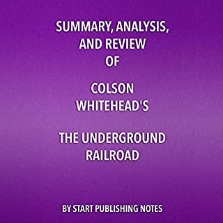 Summary, Analysis, and Review of Colson Whitehead's, The Underground Railroad: A Novel audiobook cover art
