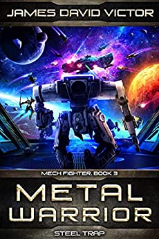 Metal Warrior: Steel Trap (Mech Fighter Book 3) by [James David Victor]