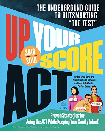 Up Your Score: ACT, 2018-2019 Edition: The Underground Guide to Outsmarting...