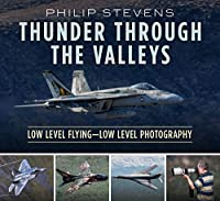Thunder Through the Valleys: Low Level Flying - Low Level Photography