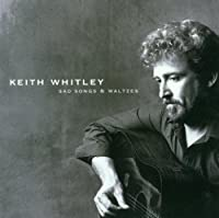 Sad Songs & Waltzes by Keith Whitley (2000-09-12)