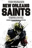 The Ultimate New Orleans Saints Trivia Book: A Collection of Amazing Trivia Quizzes and Fun Facts for Die-Hard Saints Fans!