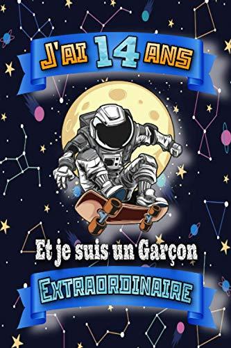 J'ai 14 Ans Et Je Suis Un Garçon Extraordinaire: Cahier de dessin | Journal motif Espace thème Astronaute & Skateboard.