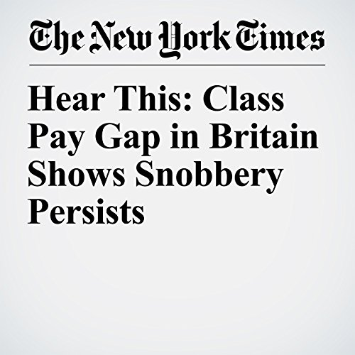 Hear This: Class Pay Gap in Britain Shows Snobbery Persists copertina